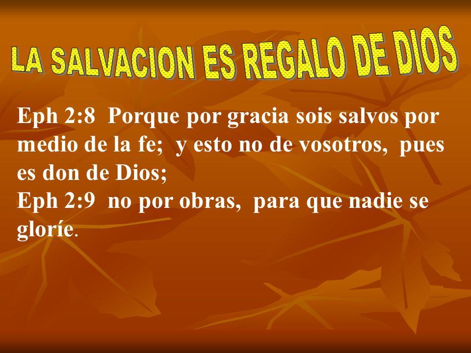LA SALVACION ES REGALO DE DIOS