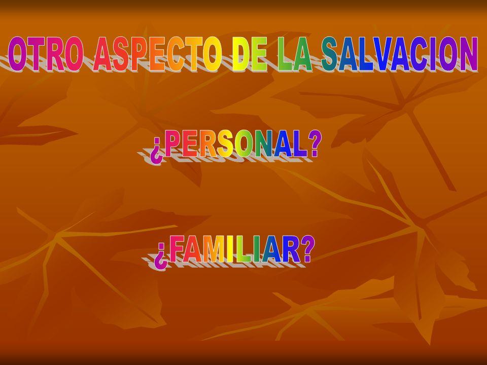 OTRO ASPECTO DE LA SALVACION