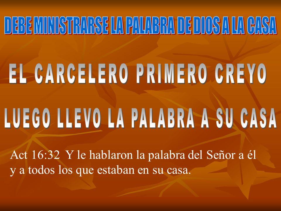 DEBE MINISTRARSE LA PALABRA DE DIOS A LA CASA