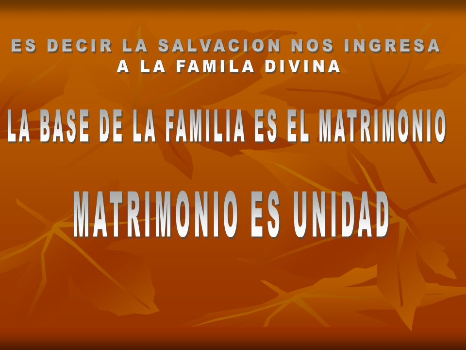 ES DECIR LA SALVACION NOS INGRESA A LA FAMILA DIVINA