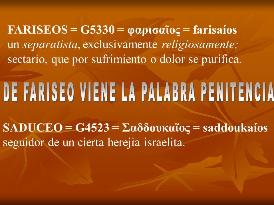 DE FARISEO VIENE LA PALABRA PENITENCIA