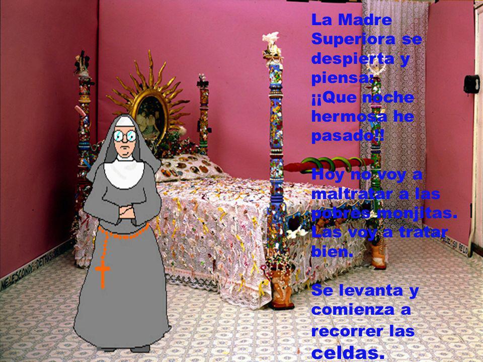 La Madre Superiora se despierta y piensa: ¡¡Que noche hermosa he pasado!!