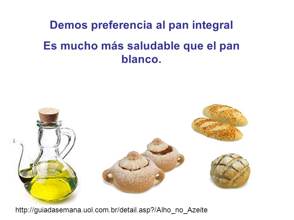 Demos preferencia al pan integral