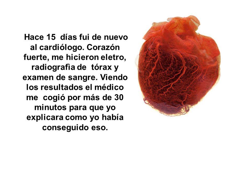 Hace 15 días fui de nuevo al cardiólogo