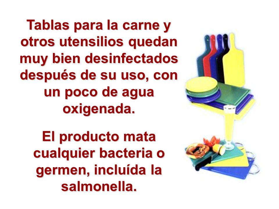 El producto mata cualquier bacteria o germen, incluída la salmonella.