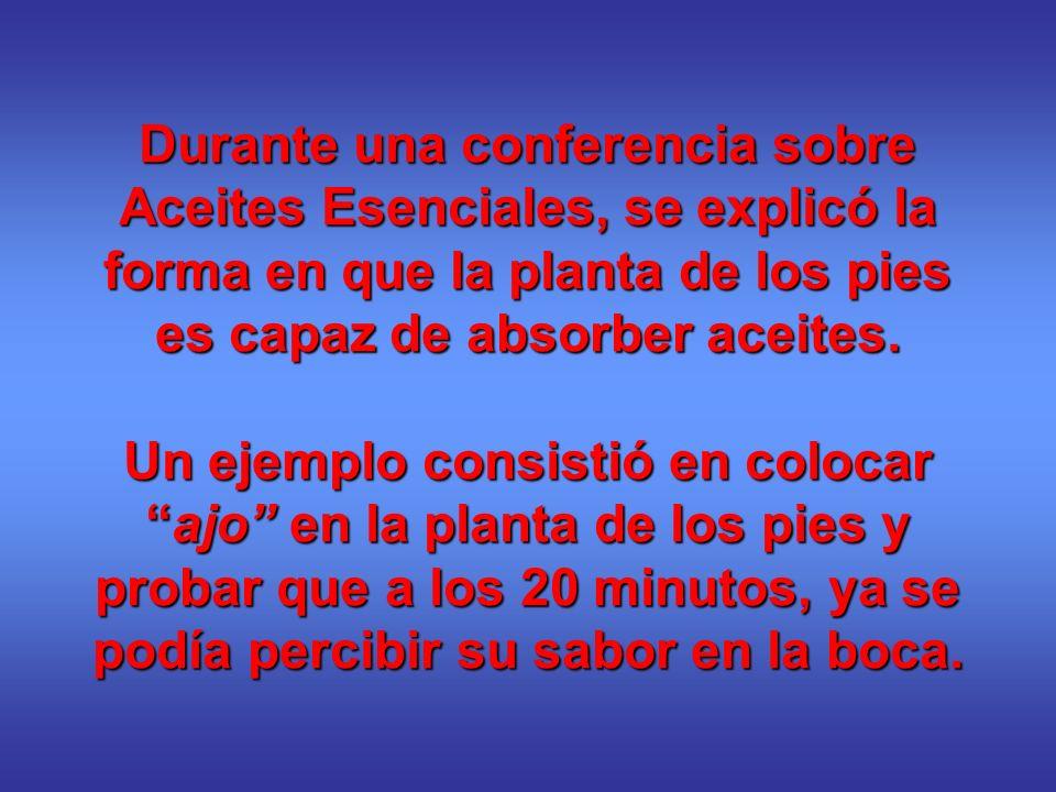 Durante una conferencia sobre Aceites Esenciales, se explicó la forma en que la planta de los pies es capaz de absorber aceites.