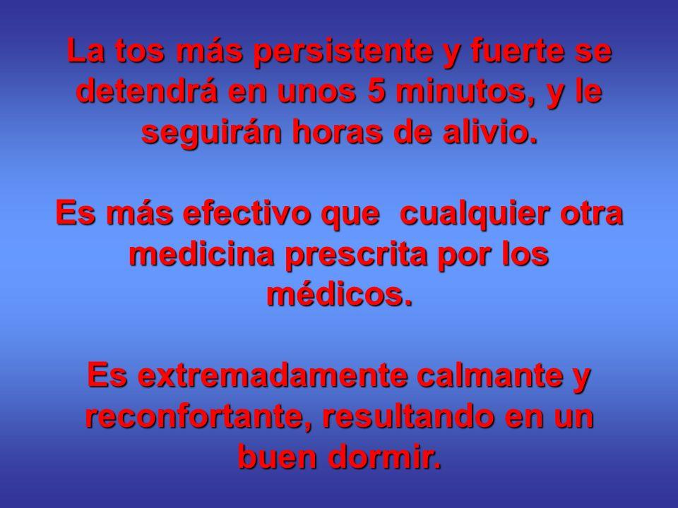 Es más efectivo que cualquier otra medicina prescrita por los médicos.