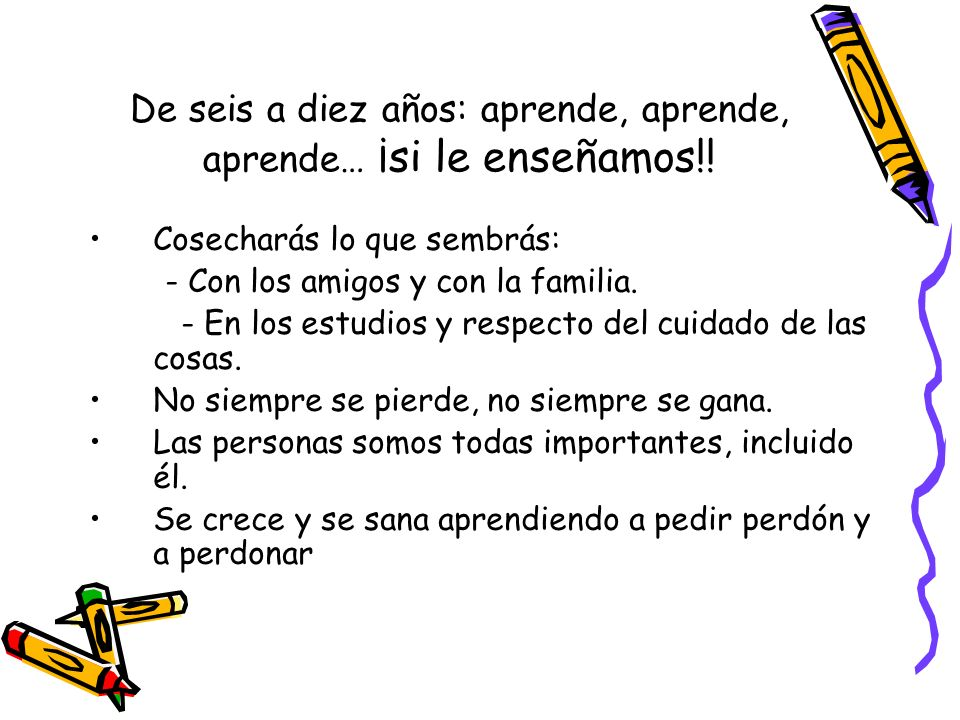 De seis a diez años: aprende, aprende, aprende… ¡si le enseñamos!!