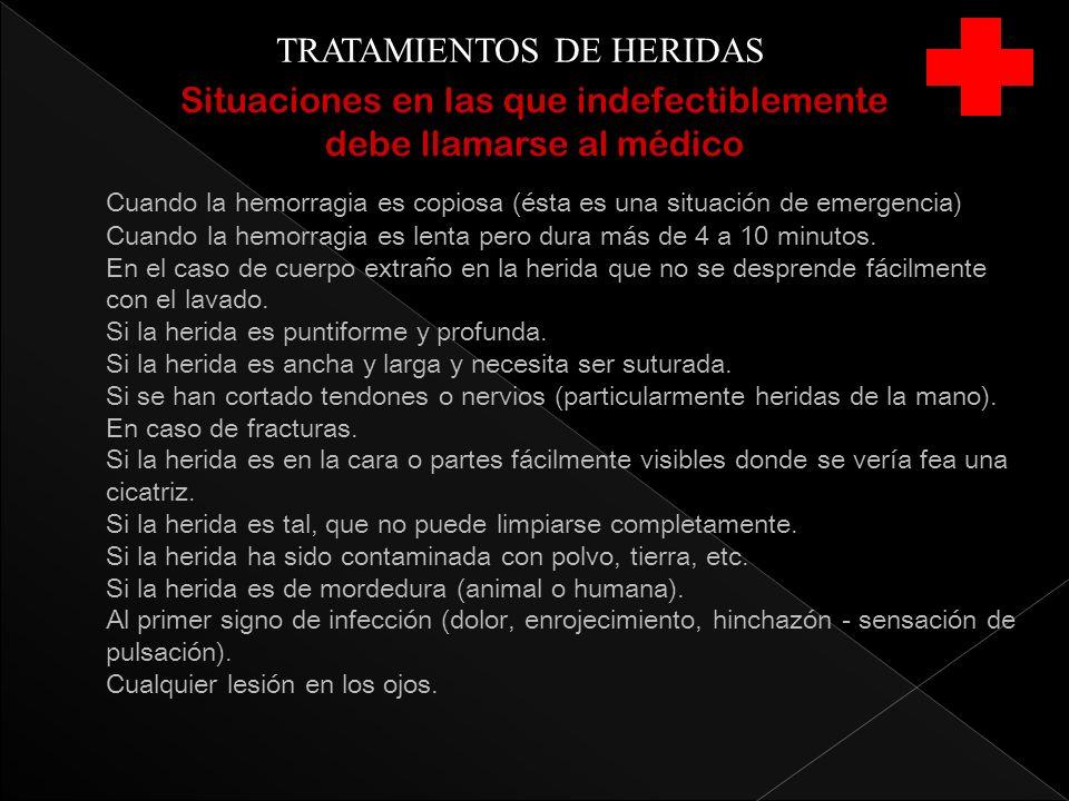 TRATAMIENTOS DE HERIDAS Situaciones en las que indefectiblemente