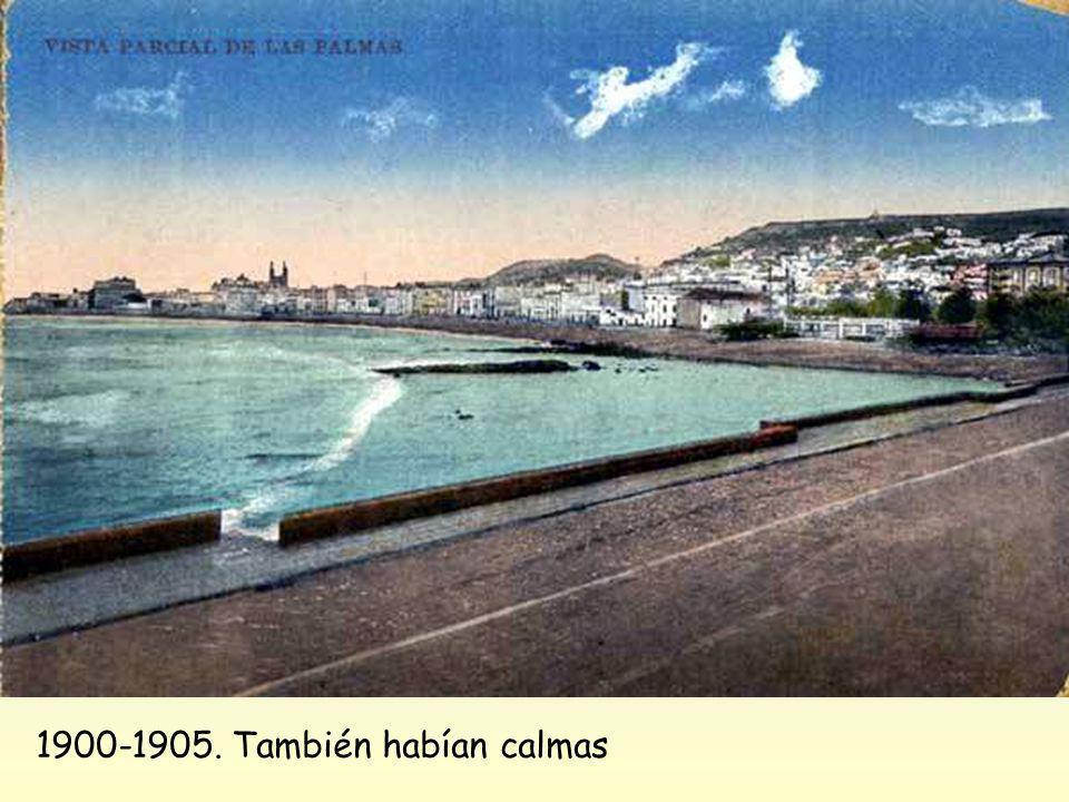 1900-1905. También habían calmas