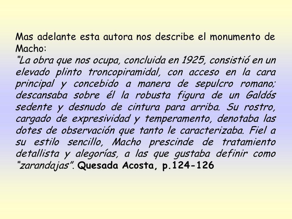 Mas adelante esta autora nos describe el monumento de Macho: