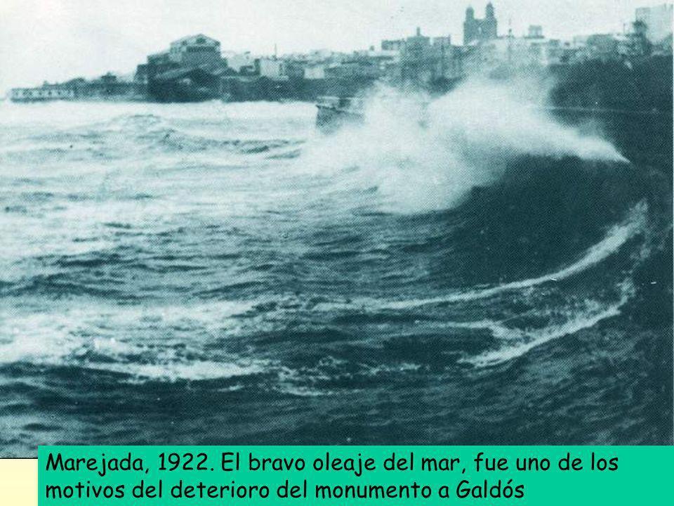 Marejada, 1922. El bravo oleaje del mar, fue uno de los motivos del deterioro del monumento a Galdós