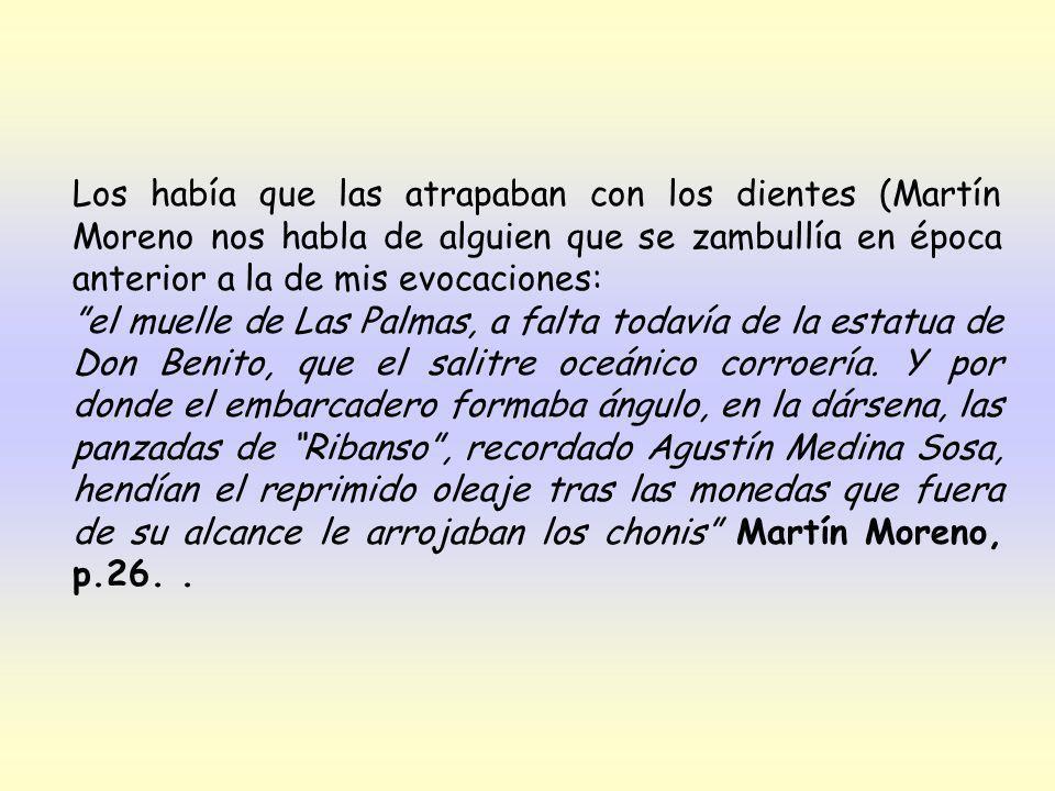 Los había que las atrapaban con los dientes (Martín Moreno nos habla de alguien que se zambullía en época anterior a la de mis evocaciones: