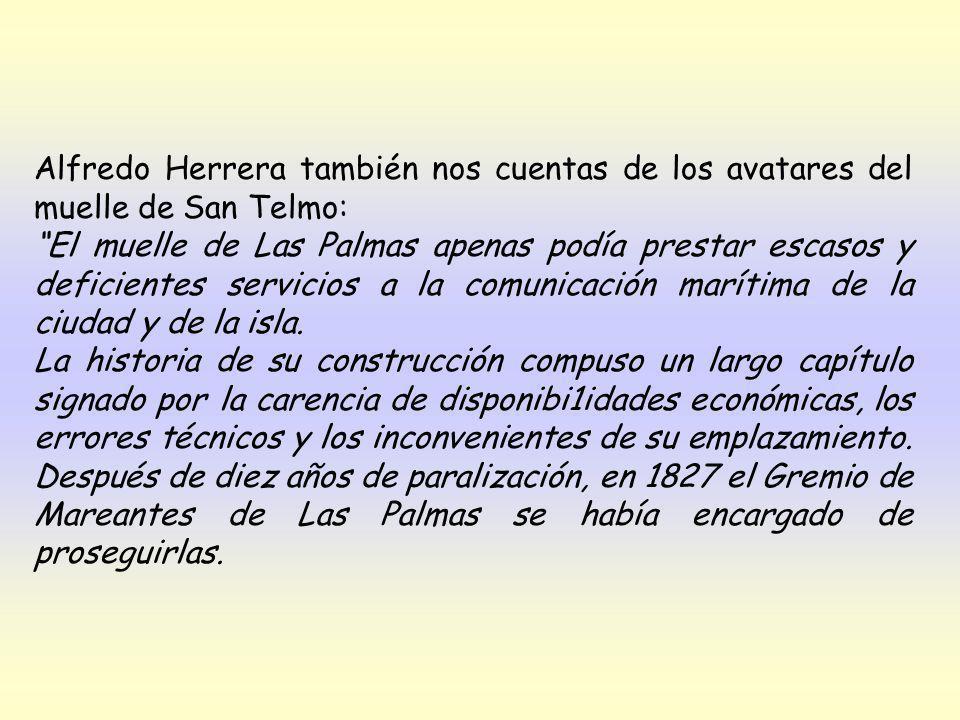 Alfredo Herrera también nos cuentas de los avatares del muelle de San Telmo: