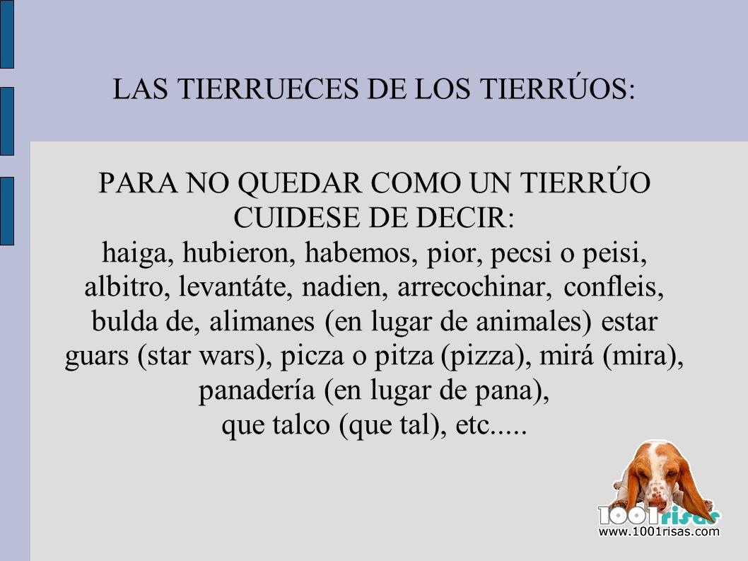 LAS TIERRUECES DE LOS TIERRÚOS: