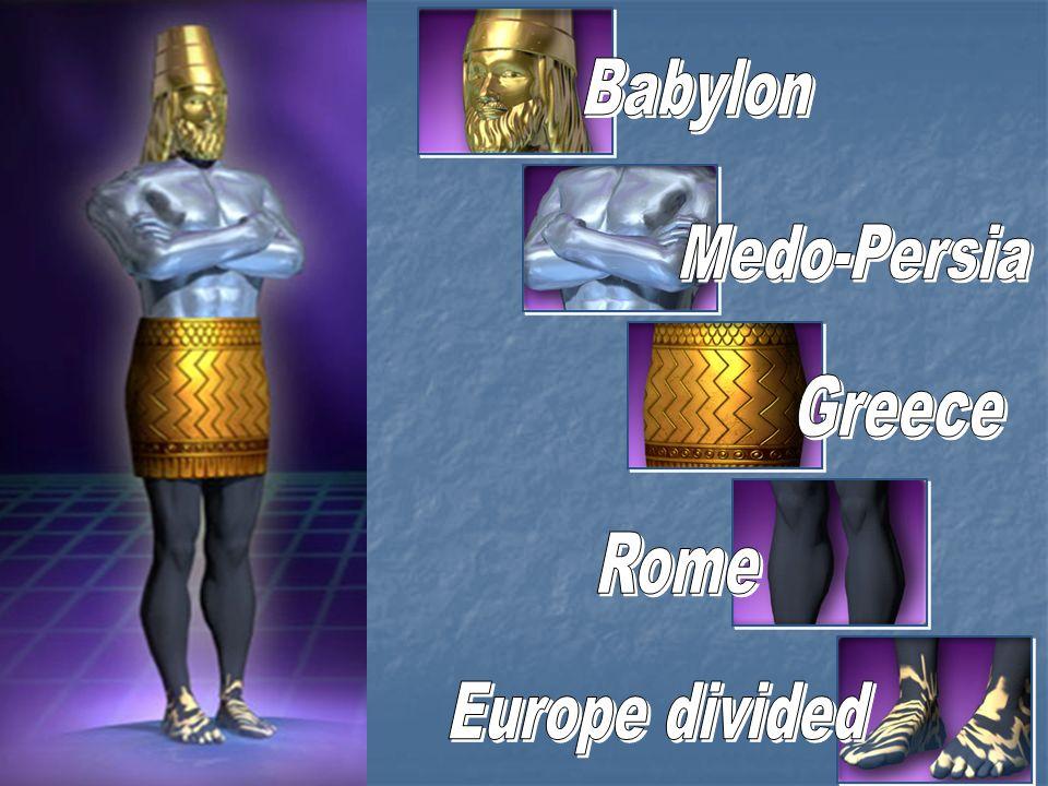 Babylon Medo-Persia Greece Rome Europe divided
