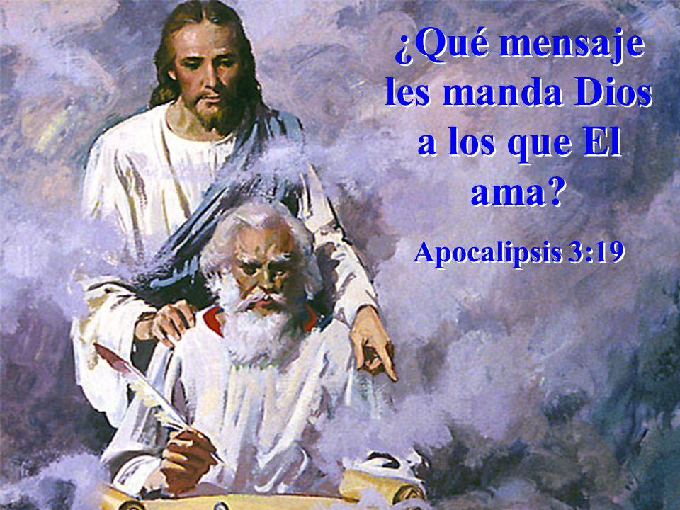 ¿Qué mensaje les manda Dios a los que El ama