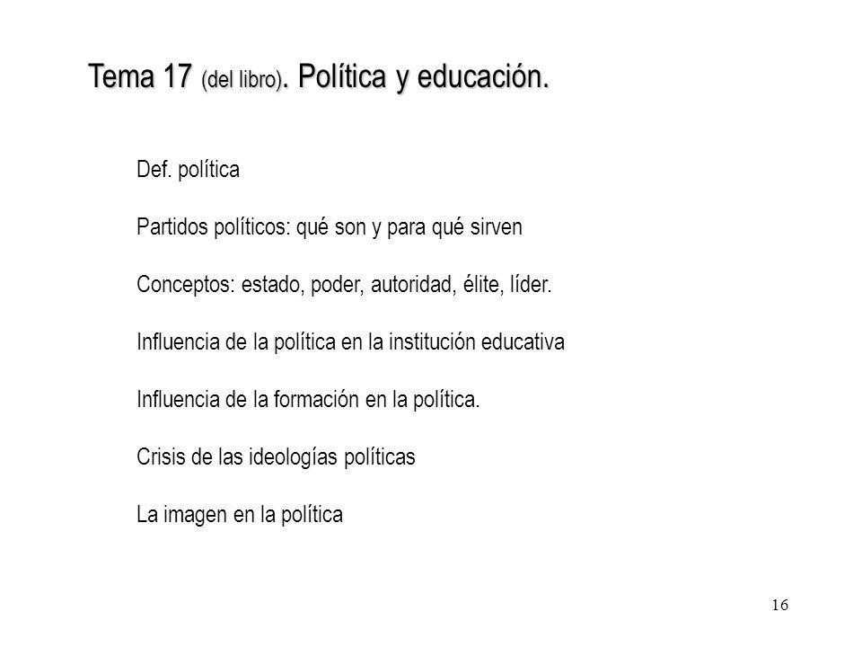 Tema 17 (del libro). Política y educación.