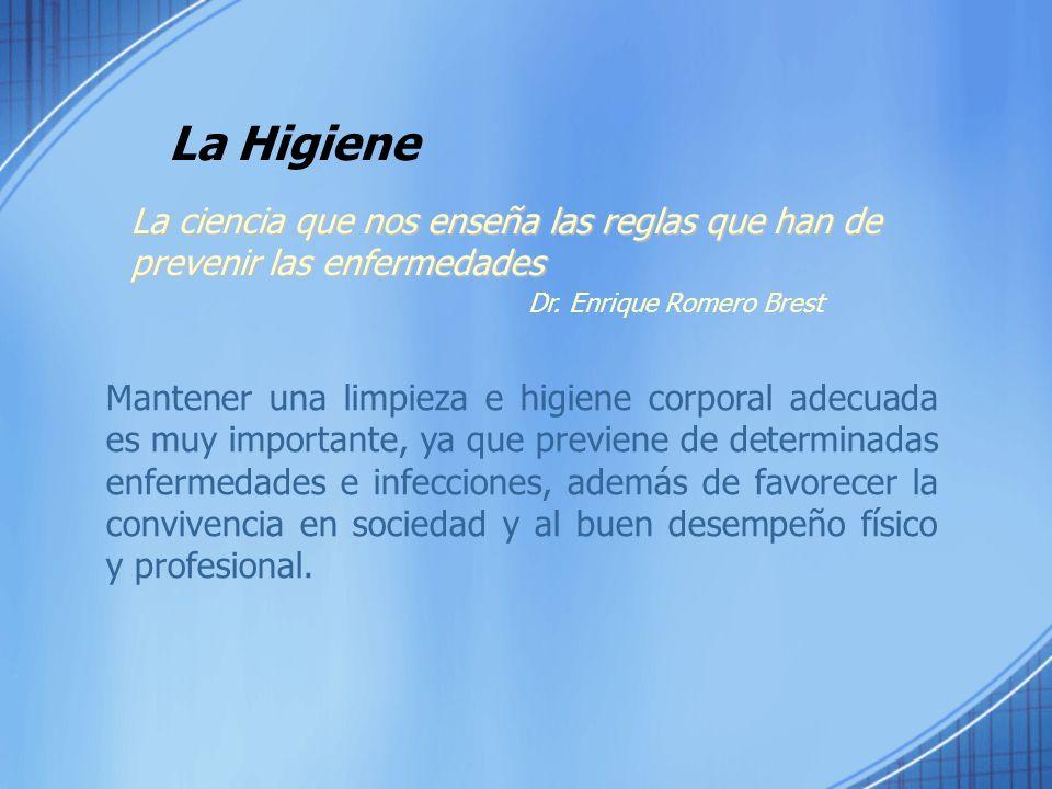 La Higiene La ciencia que nos enseña las reglas que han de prevenir las enfermedades. Dr. Enrique Romero Brest.