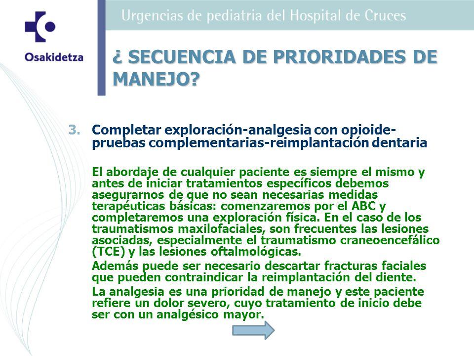 ¿ SECUENCIA DE PRIORIDADES DE MANEJO