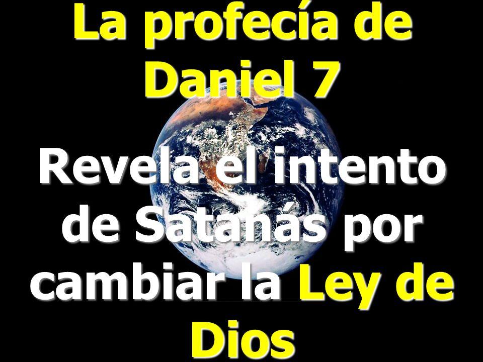 Revela el intento de Satanás por cambiar la Ley de Dios