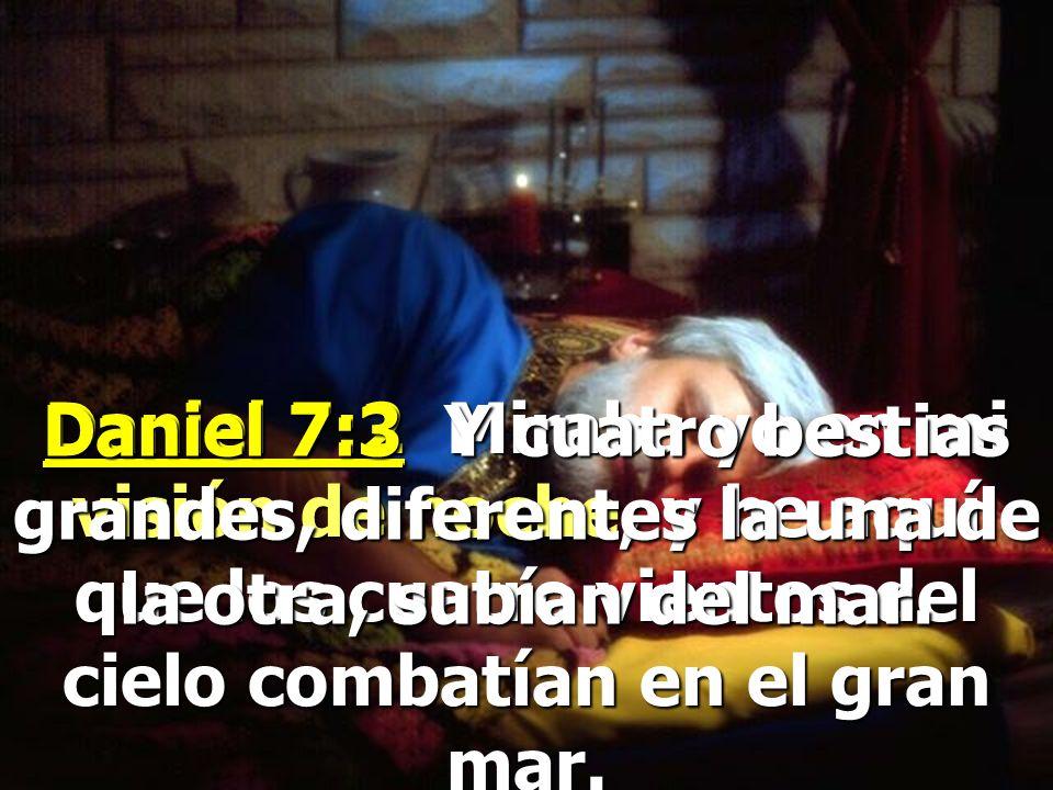Daniel 7:3 Y cuatro bestias grandes, diferentes la una de la otra, subían del mar.