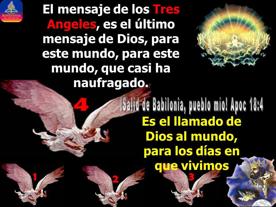 Es el llamado de Dios al mundo, para los días en que vivimos