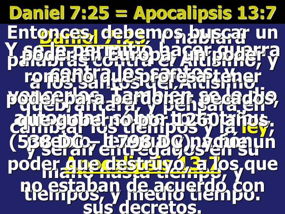 Daniel 7:25 = Apocalipsis 13:7