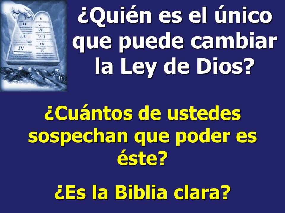 ¿Quién es el único que puede cambiar la Ley de Dios