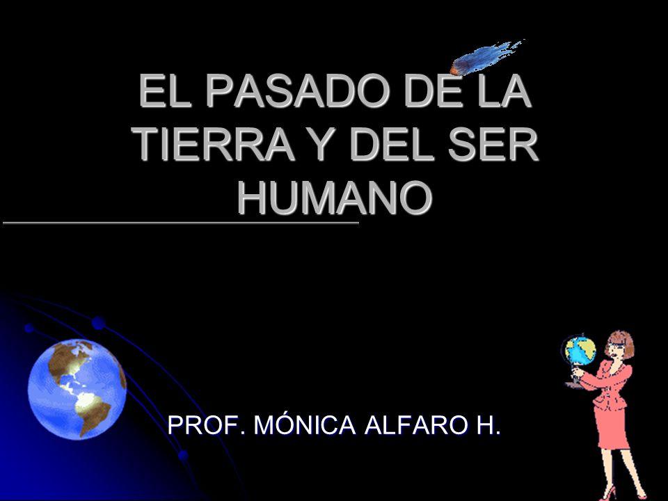 EL PASADO DE LA TIERRA Y DEL SER HUMANO