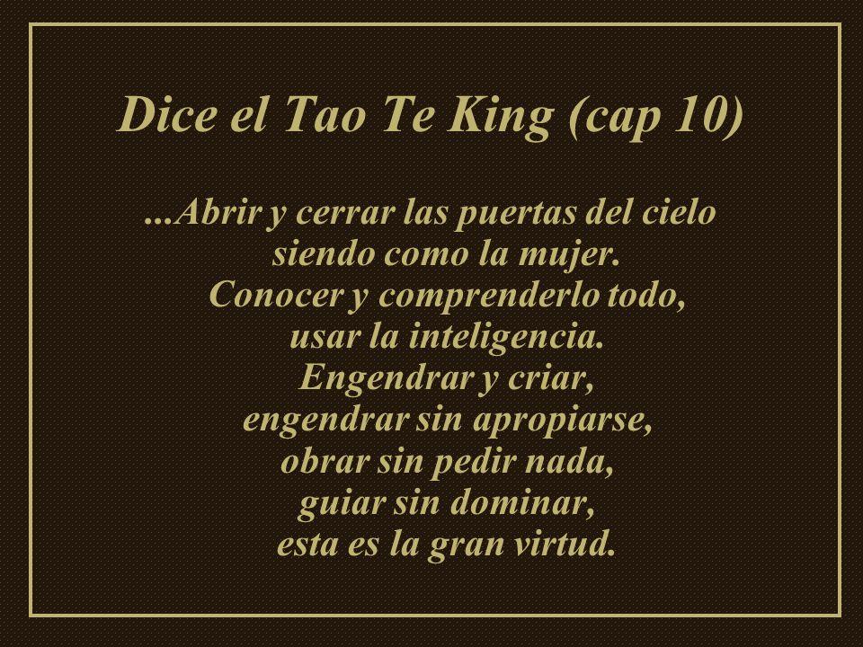 Dice el Tao Te King (cap 10)