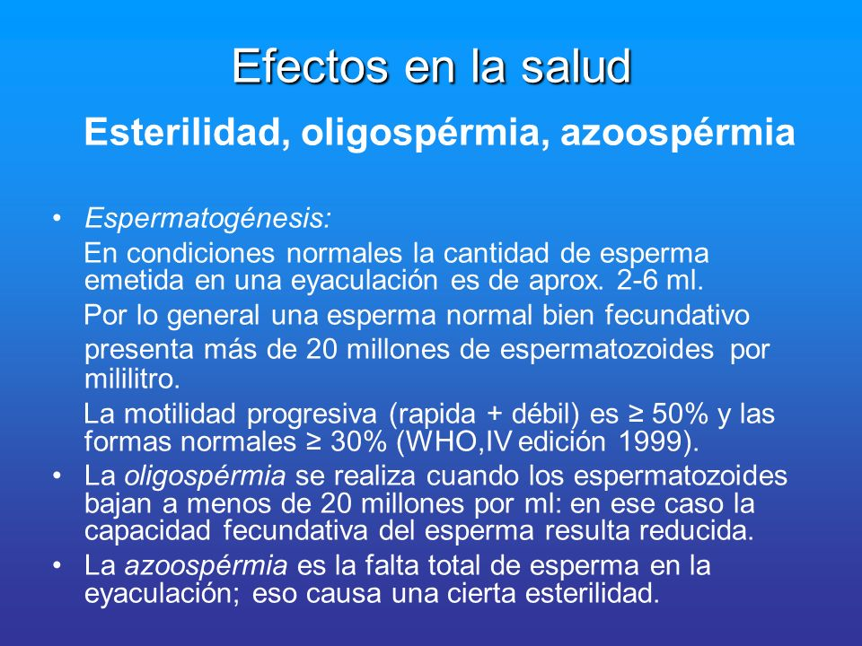 Efectos en la salud Esterilidad, oligospérmia, azoospérmia