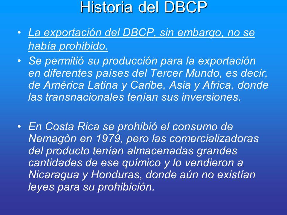 Historia del DBCP La exportación del DBCP, sin embargo, no se había prohibido.