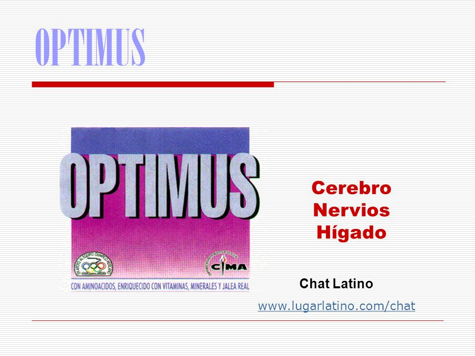 OPTIMUS Cerebro Nervios Hígado Chat Latino www.lugarlatino.com/chat