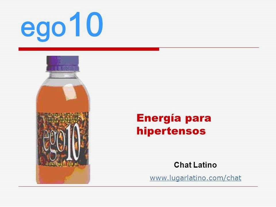ego10 Energía para hipertensos Chat Latino www.lugarlatino.com/chat