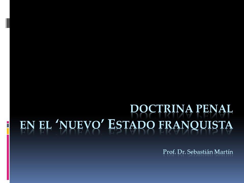 doctrina penal en el 'nuevo' Estado franquista Prof. Dr