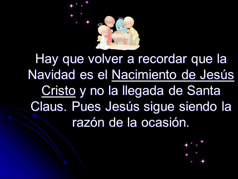 Hay que volver a recordar que la Navidad es el Nacimiento de Jesús Cristo y no la llegada de Santa Claus.