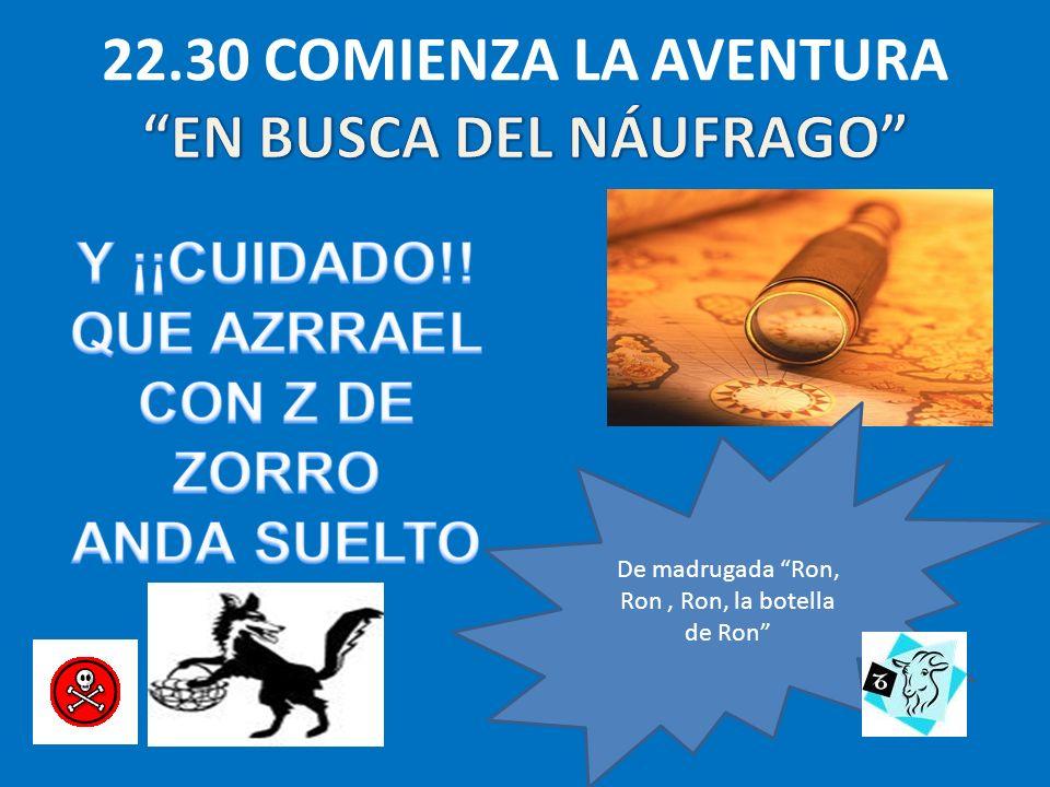 22.30 COMIENZA LA AVENTURA EN BUSCA DEL NÁUFRAGO