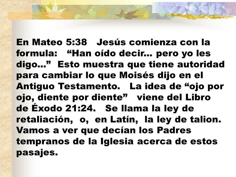 En Mateo 5:38 Jesús comienza con la formula: Han oído decir