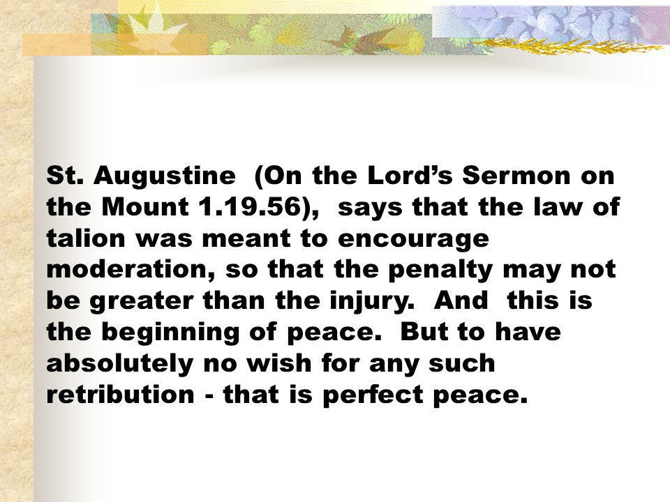 St. Augustine (On the Lord's Sermon on the Mount 1. 19