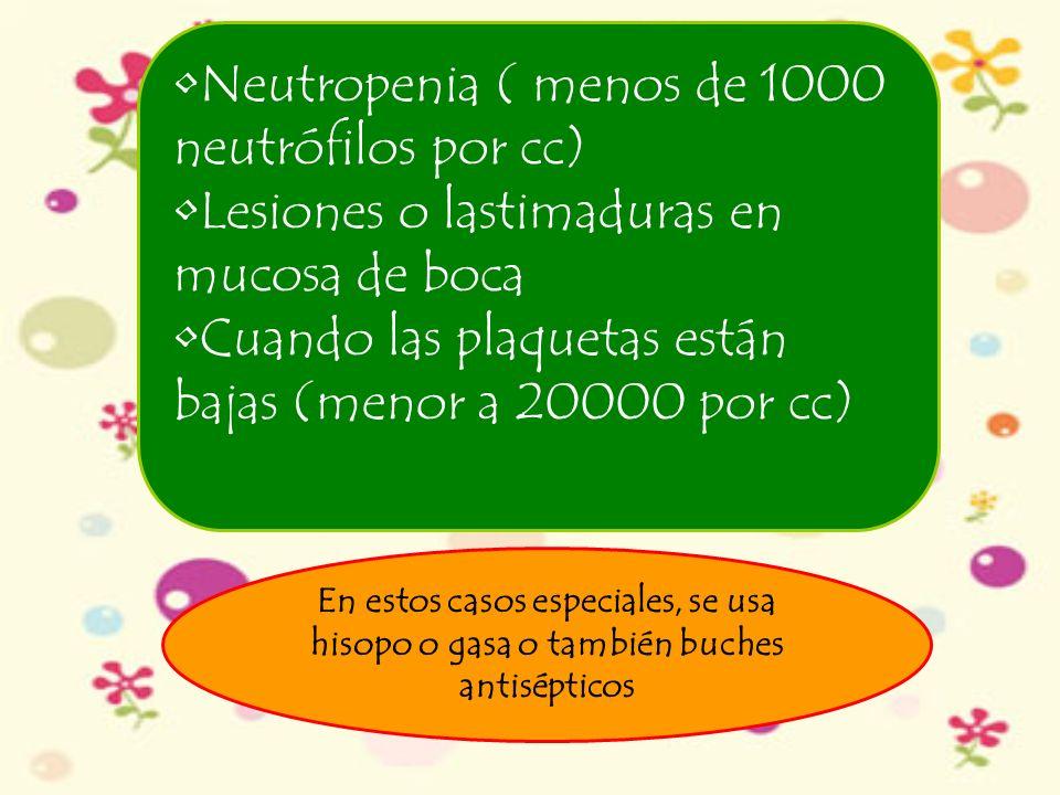 Neutropenia ( menos de 1000 neutrófilos por cc)