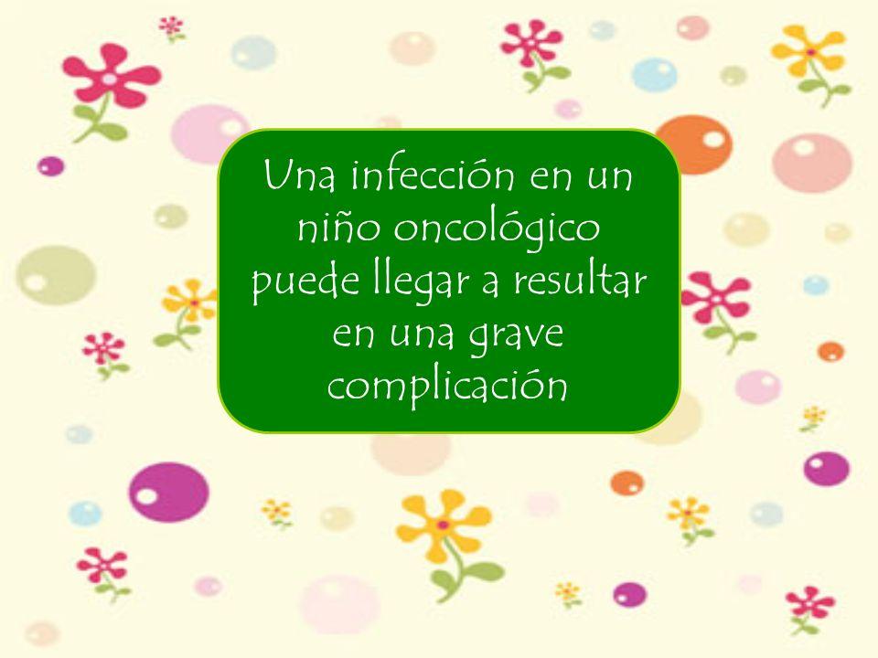 Una infección en un niño oncológico puede llegar a resultar en una grave complicación