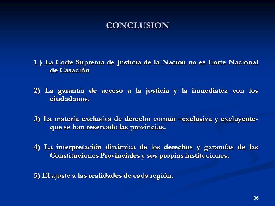 CONCLUSIÓN 1 ) La Corte Suprema de Justicia de la Nación no es Corte Nacional de Casación.