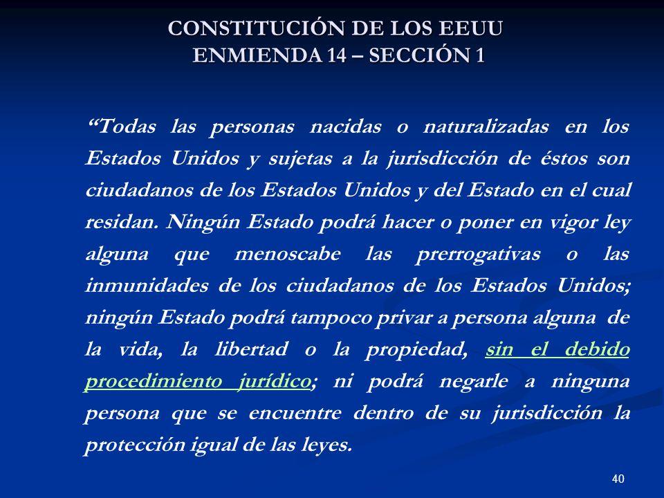 CONSTITUCIÓN DE LOS EEUU ENMIENDA 14 – SECCIÓN 1