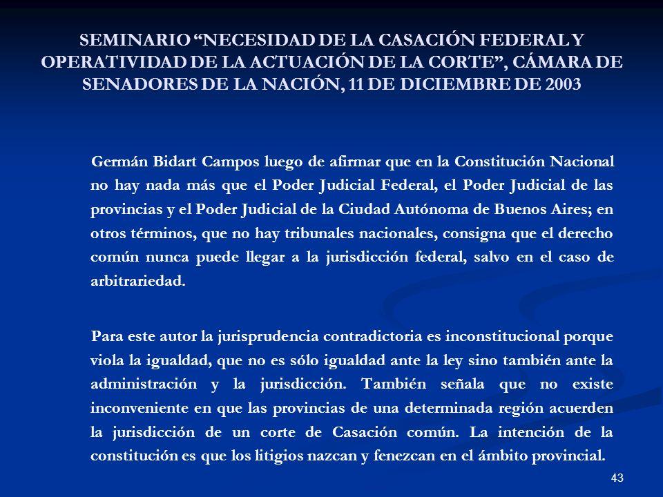 SEMINARIO NECESIDAD DE LA CASACIÓN FEDERAL Y OPERATIVIDAD DE LA ACTUACIÓN DE LA CORTE , CÁMARA DE SENADORES DE LA NACIÓN, 11 DE DICIEMBRE DE 2003