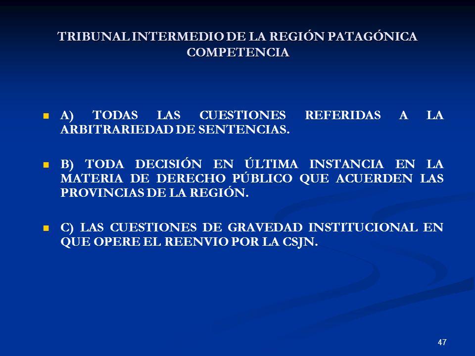 TRIBUNAL INTERMEDIO DE LA REGIÓN PATAGÓNICA COMPETENCIA