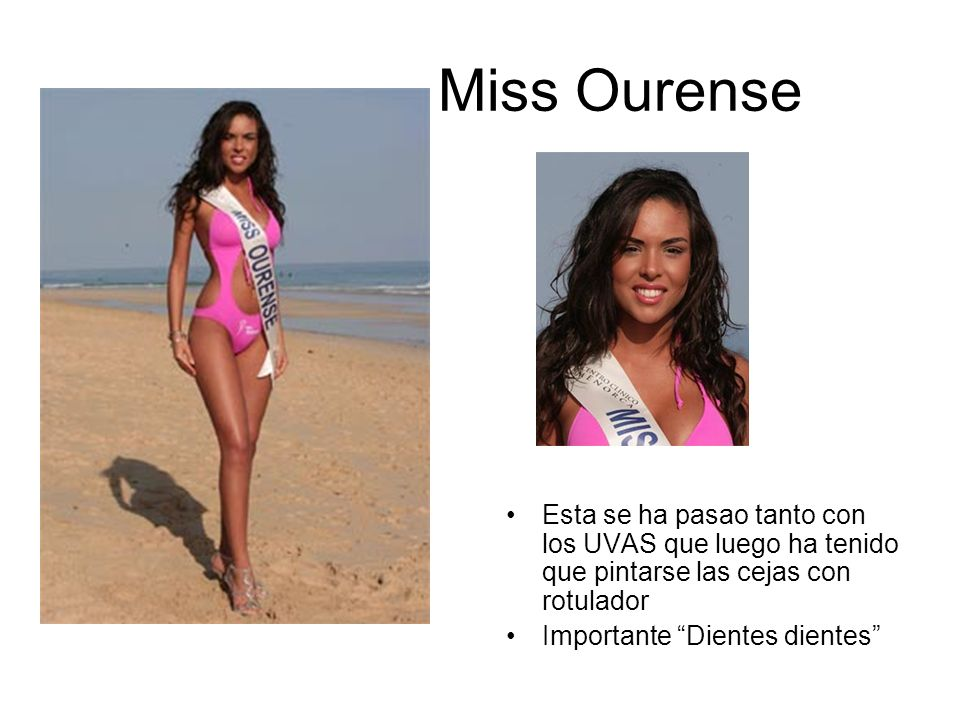 Miss Ourense Esta se ha pasao tanto con los UVAS que luego ha tenido que pintarse las cejas con rotulador.