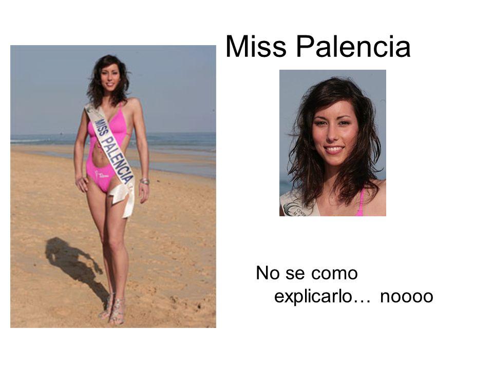 Miss Palencia No se como explicarlo… noooo