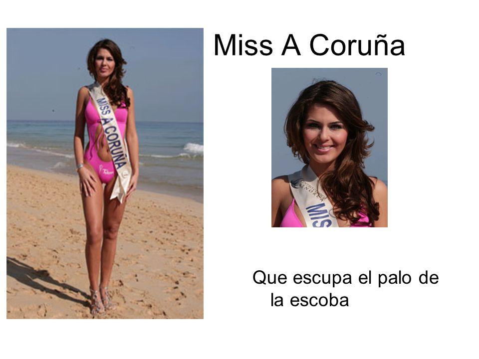 Miss A Coruña Que escupa el palo de la escoba