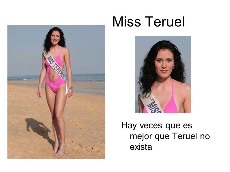 Miss Teruel Hay veces que es mejor que Teruel no exista